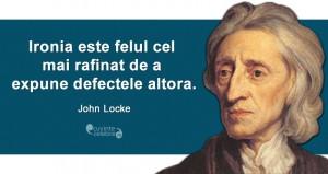 """""""Ironia este felul cel mai rafinat de a expune defectele altora."""" John Locke"""