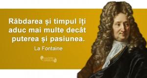 """""""Răbdarea și timpul îți aduc mai multe decât puterea și pasiunea."""" La Fontaine"""