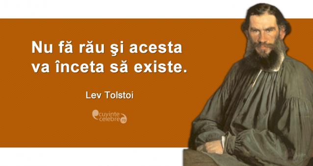 """""""Nu fă rău şi acesta va înceta să existe."""" Lev Tolstoi"""