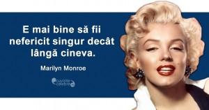 """""""E mai bine să fii nefericit singur decât lângă cineva."""" Marilyn Monroe"""