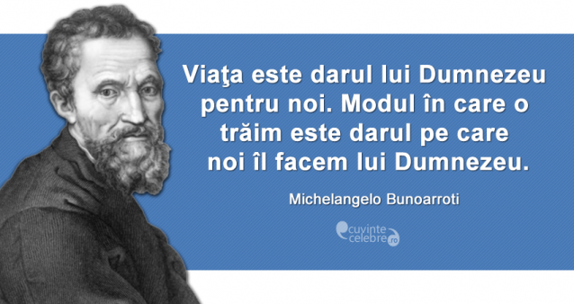 citate despre dumnezeu Darul lui Dumnezeu pentru noi, citat de Michelangelo Buonarroti citate despre dumnezeu
