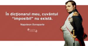 """""""În dicţionarul meu, cuvântul """"imposibil"""" nu există."""" Napoleon Bonaparte"""