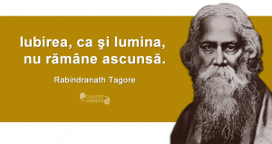 """""""Iubirea, ca şi lumina, nu rămâne ascunsă."""" Rabindranath Tagore"""