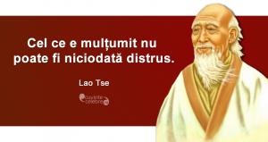 """""""Cel ce e mulțumit nu poate fi niciodată distrus."""" Lao Tse"""