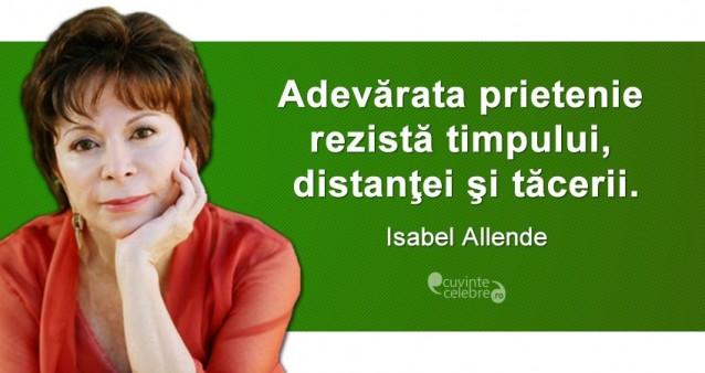 citate despre prietenie Prietenie durabilă, citat de Isabel Allende citate despre prietenie