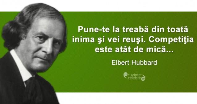 citate despre competitie Ce ți trebuie ca să reușești, citat de Elbert Hubbard citate despre competitie