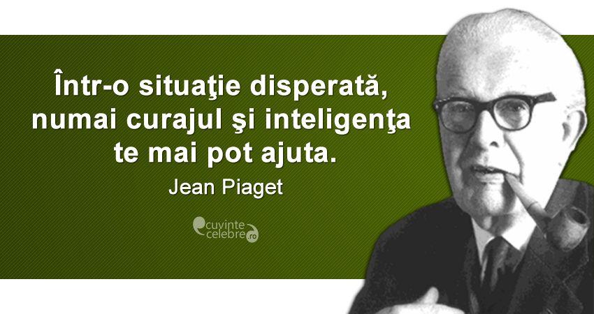 Soluții salvatoare, citat de Jean Piaget