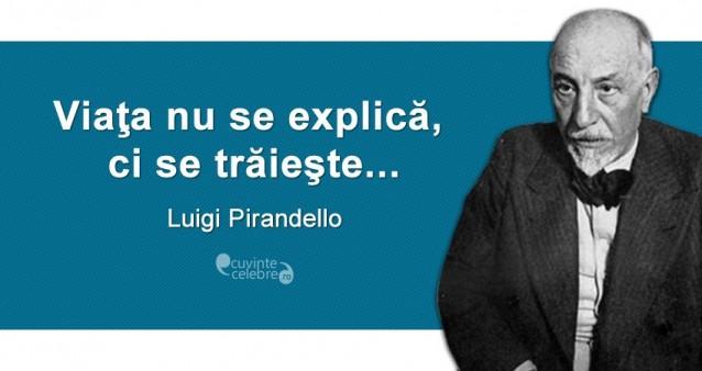 Citate Fotografi Celebri : Fără explicații citat de luigi pirandello