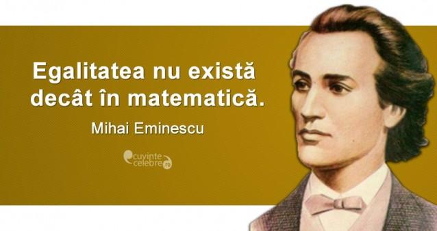 citate celebre despre matematica Egalitate doar în teorie, citat de Mihai Eminescu citate celebre despre matematica